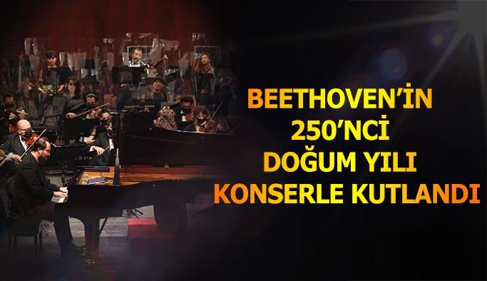 Beethoven'in 250'nci doğum yılı muhteşem bir konserle kutlandı