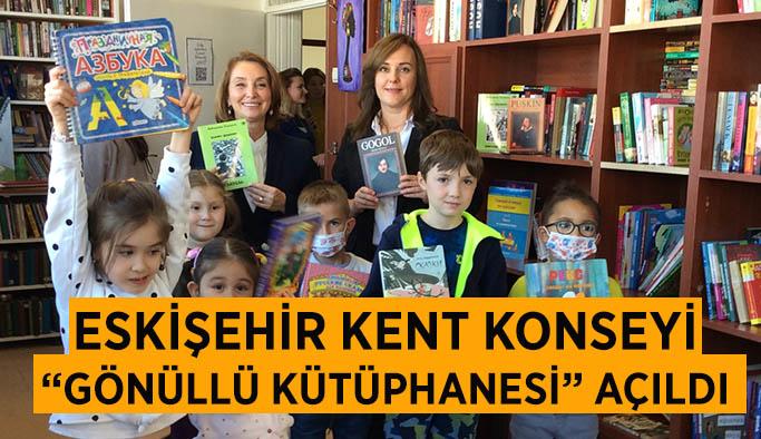 """Eskişehir Kent Konseyi """"Gönüllü Kütüphanesi"""" açıldı"""