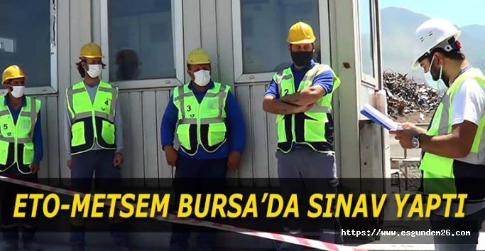 ETO-METSEM Bursa'da Sınav Yaptı