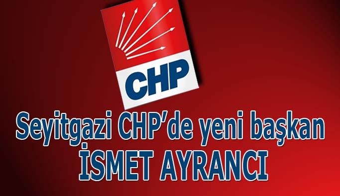 Seyitgazi CHP'de yeni başkan  İsmet Ayrancı