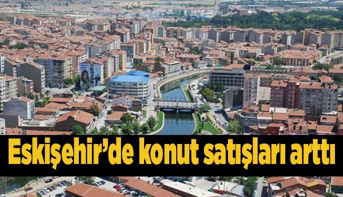 TÜİK açıkladı: Eskişehir'de konut satışları arttı