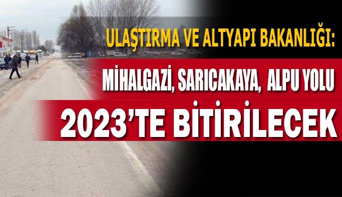 Ulaştırma Bakanlığı Eskişehir'in yolları ile ilgili olarak tarih verdi: Bitiyorlar