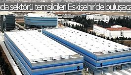 Gıda sektörü temsilcileri Eskişehir'de buluşacak