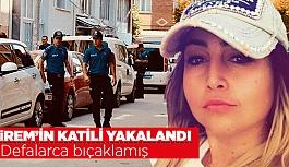 İREM AYRANCI'NIN KATİLİ YAKALANDI
