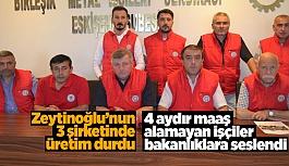 Zeytinoğlu'nun 3 şirketinde üretim durdu
