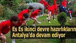 Es Es ikinci devre hazırlıklarına Antalya'da devam ediyor