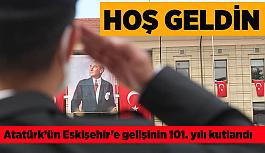 Atatürk'ün Eskişehir'e gelişinin 101. yılı kutlandı