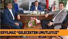 """ERYILMAZ """"GELECEKTEN UMUTLUYUZ"""""""