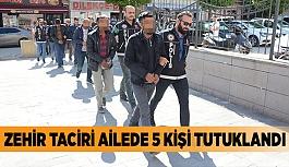 Zehir taciri aileden 5 kişi tutuklandı