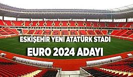 ESKİŞEHİR YENİ ATATÜRK STADI EURO 2024 ADAYI
