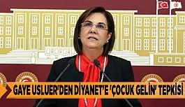 GAYE USLUER'DEN DİYANET'E 'ÇOCUK GELİN' TEPKİSİ