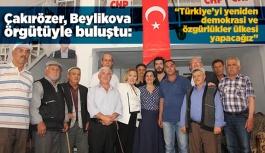 """Çakırözer: """"Türkiye'yi yeniden demokrasi ve özgürlükler ülkesi yapacağız"""""""
