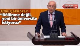 Çakırözer üniversitelerin bölünmesine Meclis'te karşı çıktı, Eskişehir'e yeni üniversite istedi
