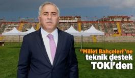 """""""Millet Bahçeleri""""ne teknik destek TOKİ'den"""