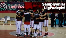 Şampiyonlar Ligi'ndeyiz