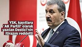 Destici itiraz etti, YSK reddetti!