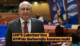 """Çakırözer: """"Berberoğlu'nun milletvekili olduğu görmezden gelindi"""""""