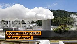 Jeotermal kaynaklar, ihaleye çıkıyor!