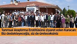 Karacan: Biz destekleyeceğiz, siz de üreteceksiniz