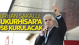 ÇUKURHİSAR'A OSB KURULACAK