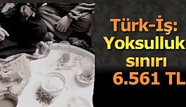 Türk-İş: Yoksulluk sınırı 6.561 TL