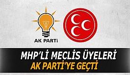 MHP'Lİ MECLİS ÜYELERİ AK PARTİ'YE GEÇTİ