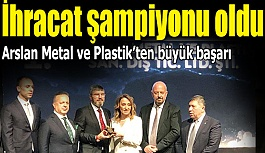 Arslan Metal Ve Plastik'ten büyük başarı