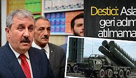 DESTİCİ'DEN HÜKÜMETE S-400 DESTEĞİ
