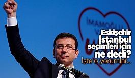 Eskişehir İstanbul seçimlerini böyle yorumladı