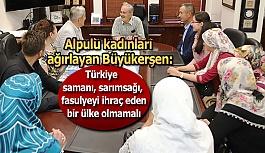 Büyükerşen: Türkiye samanı, sarımsağı, fasulyeyi ihraç eden bir ülke olmamalı