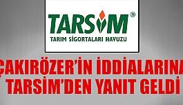 ÇAKIRÖZER'İN İDDİALARINA TARSİM'DEN YANIT GELDİ