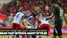 OSMAN TAŞ'I İSTİFAYA DAVET ETTİLER