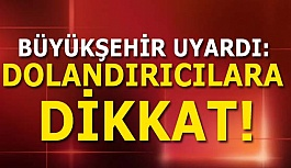 Eskişehir Büyükşehir Belediyesi vatandaşları uyardı
