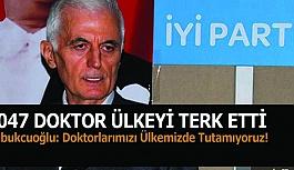 Kabukcuoğlu: Doktorlarımızı Ülkemizde Tutamıyoruz!