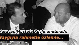 Karacan: Saygıyla rahmetle özlemle…