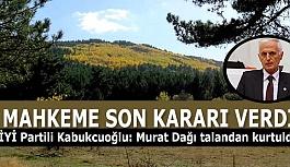 İYİ Partili Kabukcuoğlu: Murat Dağı talandan kurtuldu