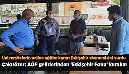 Çakırözer: Anadolu Üniversitesi'nin 100-150 milyonu Eskişehir'de kalmalı...