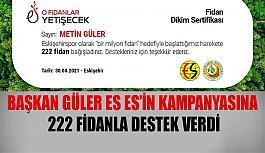 Başkan Güler Es Es'in kampanyasına  222 fidanla destek verdi