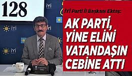 İYİ Parti İl Başkanı Ektaş: Esnaf destek paketinin kaynağı belli oldu, ÖTV zammı