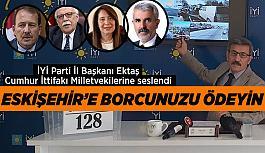 Mehmet Ektaş: Eskişehirliler, kendilerini kandırılmış hissetmektedirler