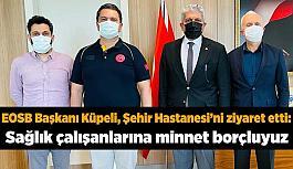 Başkan Küpeli: Sağlık çalışanlarına minnet borçluyuz