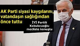 Kabukcuoğlu : Pandemiyle mücadele tamamen bir algı yönetimidir.
