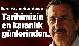 Başkan Ataç: Sivas'ta yaşanan Madımak Katliamı, tarihimizin en karanlık günlerinden biridir