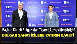 Başkan Küpeli Bulgaristan Ticaret Ataşesi ile görüştü