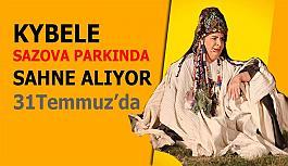 """""""Kybele""""  Eskişehir Sazova Parkında sahne alacak"""