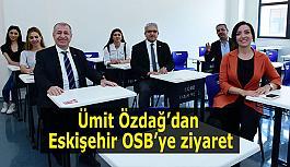 Ümit Özdağ'dan Eskişehir OSB'ye...