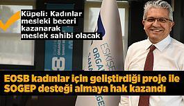 Eskişehir OSB hazırladığı projeyle SOGEP desteği almaya hak kazandı