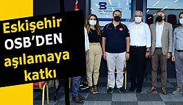 Eskişehir OSB Müdürlüğünden covid-19 aşılamasına katkı