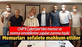 ESM üyeleriyle buluşan Çakırözer:  Memurları yoksulluk ve sefalete mahkum ettiler