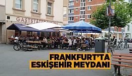 Frankfurt'ta bir meydana Eskişehir'in adı verildi